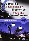 CONTROL DE LA ILUMINACIÓN Y DIRECCIÓN DE FOTOGRAFÍA: PROYECTOS AUDIOVISUALES