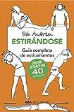 Estirándose. Guía completa de estiramientos. Edición actualizada 40 aniversario (Bolsillo) (NO FICCIÓN)