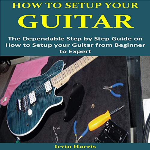 How to Setup Your Guitar  By  cover art