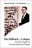 Ute, D:  Max Delbruck And Cologne: An Early Chapter Of Germa: An Early Chapter of German - Ute Deichmann