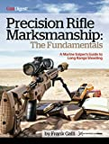 Precision Rifle Marksmanship: The Fundamentals: A Marine Sniper's Guide to Long Range Shooting