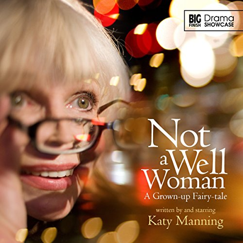 Drama Showcase - Not a Well Woman audiobook cover art