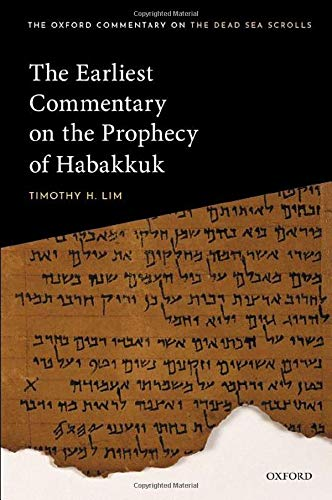 The Earliest Commentary on the Prophecy of Habakkuk (Oxford Commentary on the Dead Sea Scrolls)