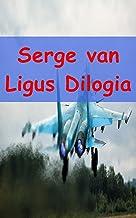 Serge van Ligus Dilogia (Dutch Edition)