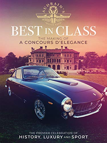 Best In Class: The Making Of A Concours D'Elegance