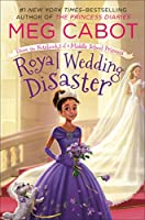 Royal Wedding Disaster (From the Notebooks of a Middle School Princess)