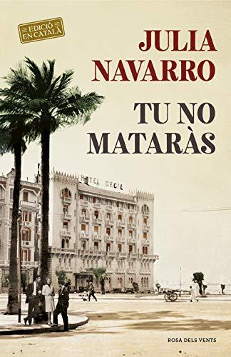 TU NO MATARÀS de Julia Navarro