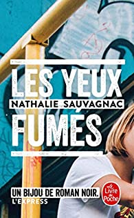 Les yeux fumés par Nathalie Sauvagnac