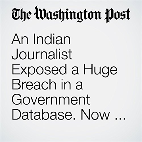 An Indian Journalist Exposed a Huge Breach in a Government Database. Now She's Facing a Police Complaint. copertina