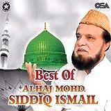Best of Alhaj Mohd. Siddiq Ismail