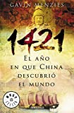 1421, El Ano En Que China Descubrio El Mundo/ 1421: the Year China Discovered the World (Best Seller) (Spanish Edition)