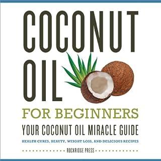 Coconut Oil for Beginners audiobook cover art