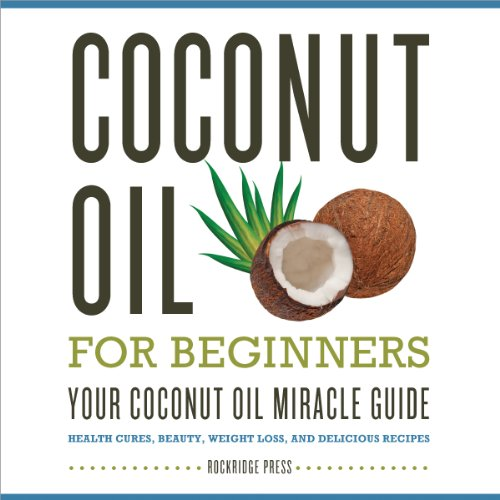 Coconut Oil for Beginners audiobook cover art