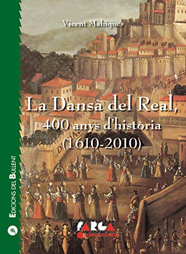 La Dansà del Real, 400 anys d'història (1610-2010) (La Farga)