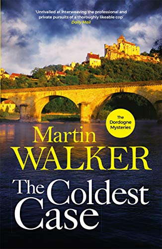 The Coldest Case: It's murder in paradise in the latest gripping case for Bruno Chief of Police (The Dordogne Mysteries Book 14) (English Edition)