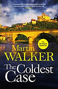 The Coldest Case: It's murder in paradise in the latest gripping case for Bruno Chief of Police (The Dordogne Mysteries Book 14) (English Edition) par [Martin Walker]