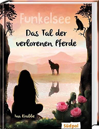 Funkelsee – Das Tal der verlorenen Pferde (Band 5): Pferdebücher mit Tiefgang: Pferde, Freundschaft und große Geheimnisse für Mädchen ab 10