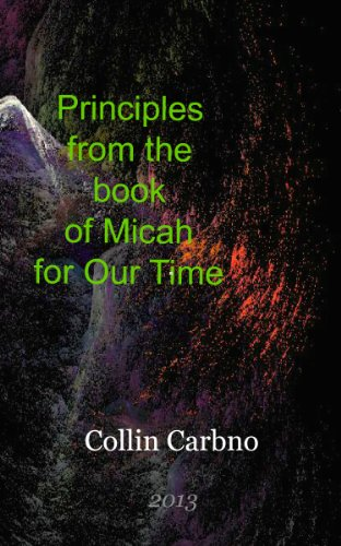 Book: Principles from the Book of Micah for Our Time by Collin Carbno
