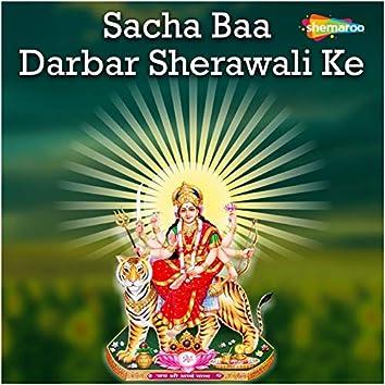 Sacha Baa Darbar Sherawali Ke