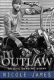 Outlaw: An Evil Dead MC Story (The Evil Dead MC Series) (Volume 1)