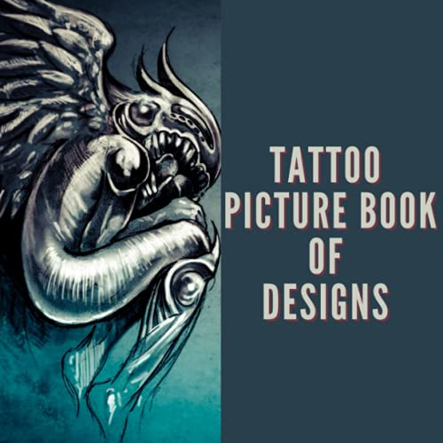 Tattoo Picture Book of Designs: 300 Beautiful Human Skin Art Ideas, Illustrations and Pattern Images in Full Color for Artists.
