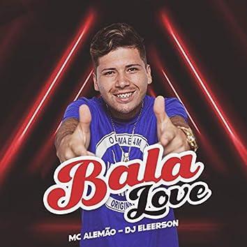 Bala Love