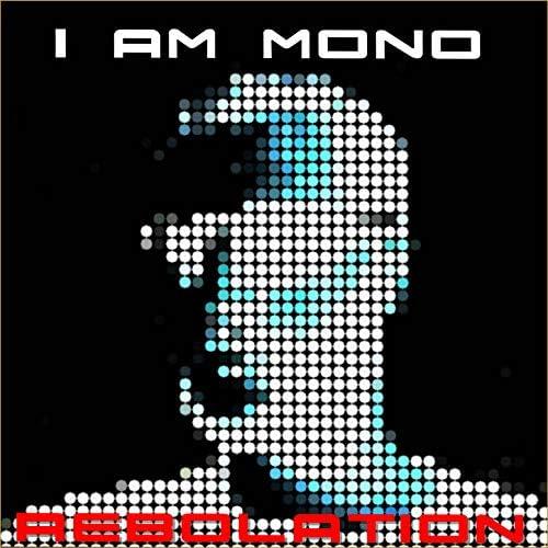 I AM MONO
