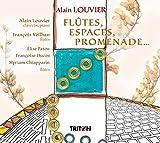 Louvier, Alain : Flûtes, Espaces, Promenade ...