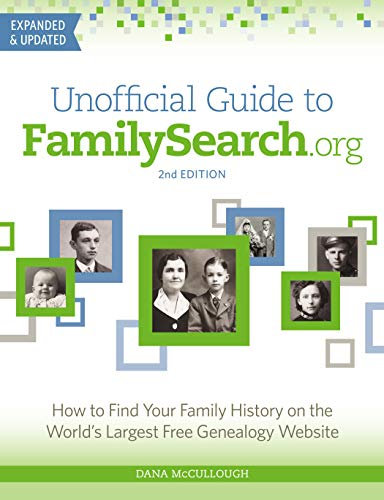 Unofficial Guide to FamilySearch.org: How to Find Your Family History on the World's Largest Free Genealogy Website (English Edition)