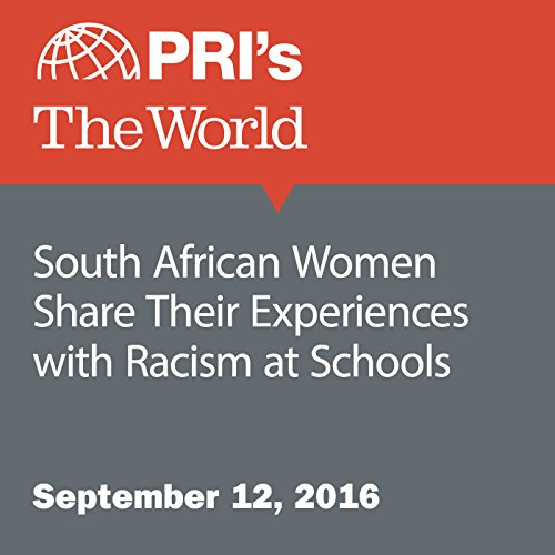 South African Women Share Their Experiences with Racism at Schools audiobook cover art