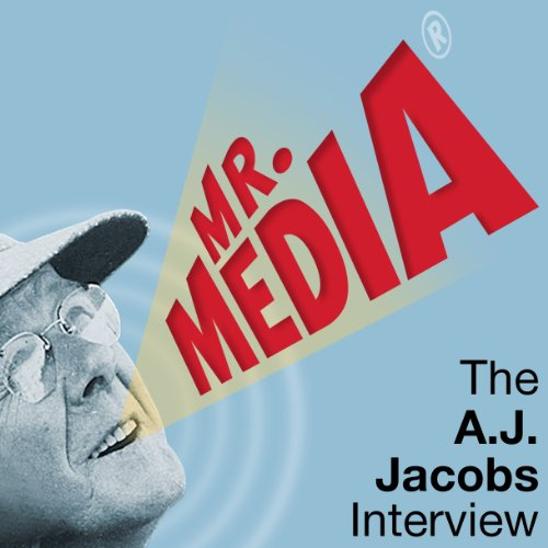 Mr. Media: The A. J. Jacobs Interview audiobook cover art