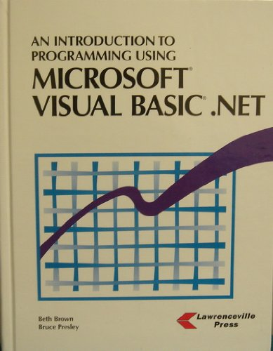 Introduction to Programming Using Microsoft Visual Basic.Net