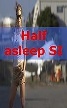 Half asleep SI (Danish Edition)