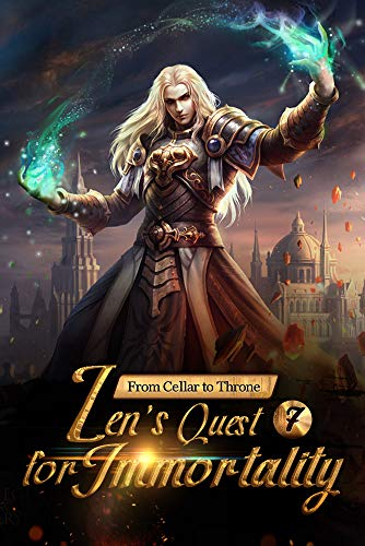 From Cellar to Throne: Zen's Quest for Immortality 7: Fierce Competitions and Strong Opponents (Tempered into a Martial Master: A Cultivation Series)