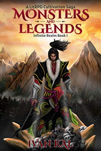 Monsters and Legends: A LitRPG Cultivation Saga (Infinite Realm Book 1)
