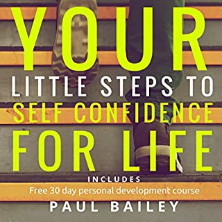 Your Little Steps to Self Confidence for Life     Includes a Free 30 Day Personal Development Course