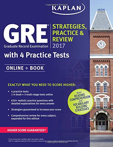 GRE 2017 Strategies, Practice & Review with 4 Practice Tests: Online + Book (Kaplan Test Prep)