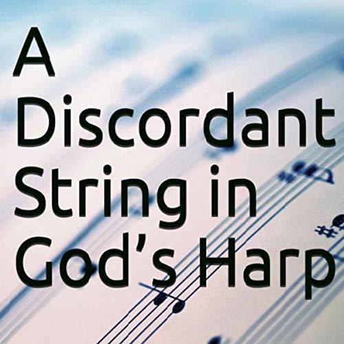 A Discordant String in God's Harp audiobook cover art