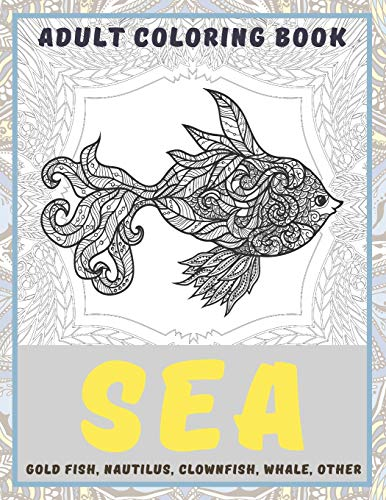 Sea - Adult Coloring Book - Gold Fish, Nautilus, Clownfish, Whale, other