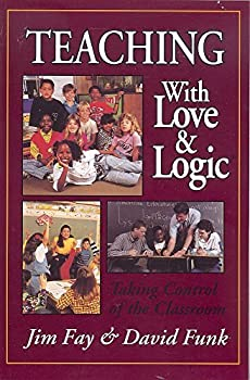 Paperback Teaching with Love and Logic : Taking Control of the Classroom Book