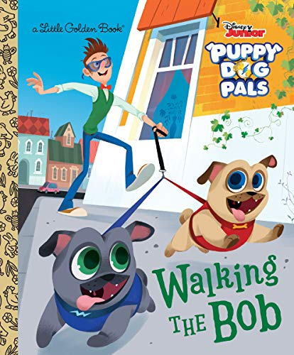Walking the Bob (Disney Junior Puppy Dog Pals) (Little Golden Book)