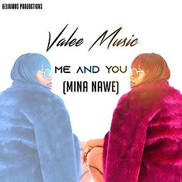 Me and You (Mina Nawe)