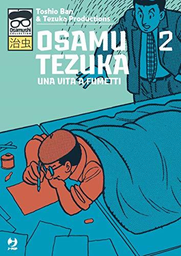 Osamu Tezuka. Una vita a fumetti (Vol. 2)