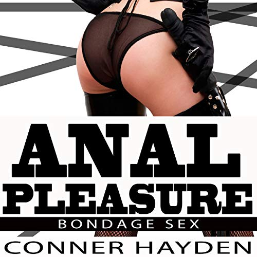 Anal Pleasure - Bondage Sex audiobook cover art