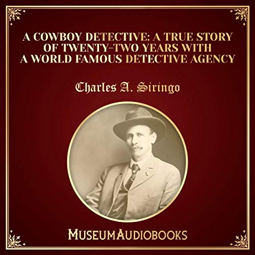 A Cowboy Detective Audiobook By Charles A. Siringo cover art