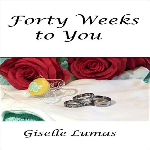 Forty Weeks to You  By  cover art