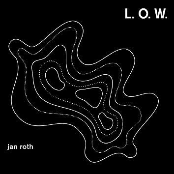L.O.W.