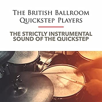 The Strictly Instrumental Sound of the Quickstep
