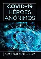 Covid-19 Héroes Anónimos