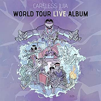Careless Juja World Tour Live Album